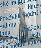 Prague Fashion Houses 1900-1948, Eva Uchalová, Zora Damová, Viktor Slajchrt, 8087164822