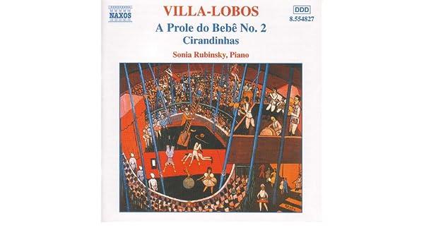 Villa-Lobos: Piano Music, Vol. 2 (A Prole Do Bebe, No. 2 ...