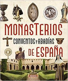 Monasterios, conventos y abadías de España Atlas Ilustrado: Amazon.es: Balasch Blanch, Enric, Ruiz Arranz, Yolanda: Libros
