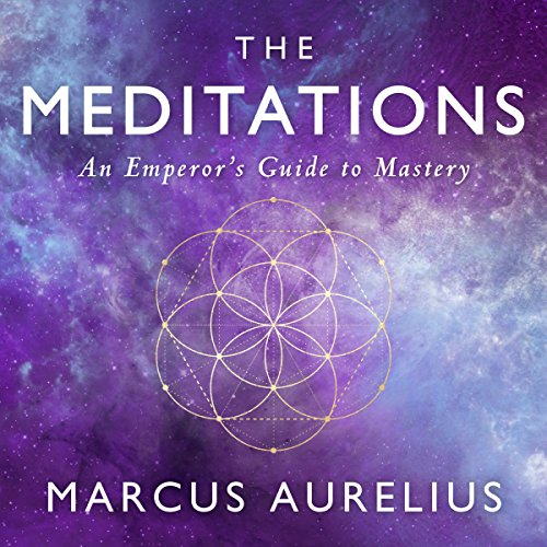 The Meditations: An Emperor's Guide to Mastery Audiobook [Free Download by Trial] thumbnail