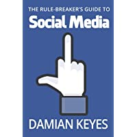 The Rule-Breaker's Guide to Social Media