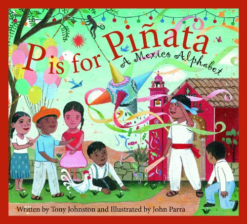 P is for Pinata: A Mexico Alphabet (Discover the -