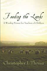 Feeding the Lambs: A Worship Primer for Teachers of Children Paperback