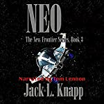 NEO: Near Earth Objects: The New Frontiers Series, Book 3 | Jack L. Knapp