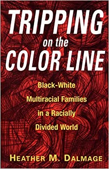 Book Tripping on the Color Line: Black-White Multiracial Families in a Racially Divided World