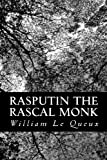 Rasputin the Rascal Monk, William Le Queux, 1481261436