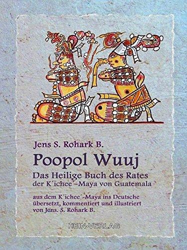 Poopol Wuuj: Das Heilige Buch des Rates, der K´ichee-Maya `von Guatemala