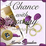 A Chance with Destiny: Merrie Housdon's Romance Shorts, Book 2 | Merrie Housdon