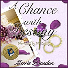 A Chance with Destiny: Merrie Housdon's Romance Shorts, Book 2 Audiobook by Merrie Housdon Narrated by Jill Cofsky