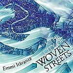 The City of Woven Streets | Emmi Itäranta