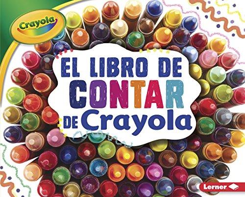 El libro de contar de Crayola/ The Crayola Counting Book (Conceptos Crayola/ Crayola Concepts) (Spanish (Crayon Counting Book)