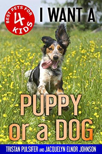 I Want A Puppy Or A Dog by Jacquelyn Elnor Johnson & Tristan Pulsifer ebook deal