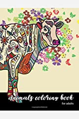 Animals Coloring Book For Adults: Elephant Bird Giraffe Alpaca Panda Owl Zentangle Coloring Pages for Adults, Teenagers, Tweens, Older Kids, Boys, & Girls, Zendoodle and Seniors for Art Color Therapy Paperback