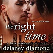 The Right Time (Love Unexpected Book 4): Love Unexpected, Book 4 | Delaney Diamond