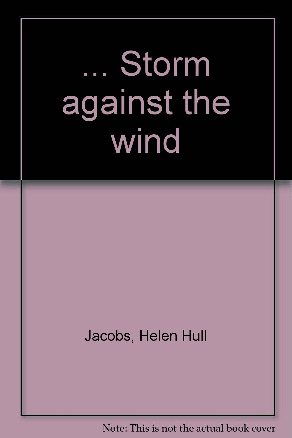 Storm against the wind Helen Hull Jacobs Amazon Books