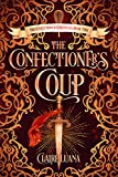 The Confectioner's Coup (Confectioner Chronicles Book 2)