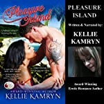 Pleasure Island | Kellie Kamryn