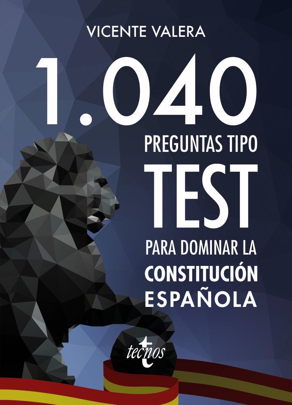 1040 preguntas tipo test para dominar la Constitución Española Derecho - Práctica Jurídica: Amazon.es: Valera, Vicente, Moure, Cinthia: Libros