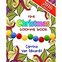 The Christmas Coloring Book: The Adult Coloring Book of Stress Relieving Patterns, Trees, Wreathes, Snowmen and More for Christmas and the Holidays! ... & Coloring Books for Children (Volume 6)