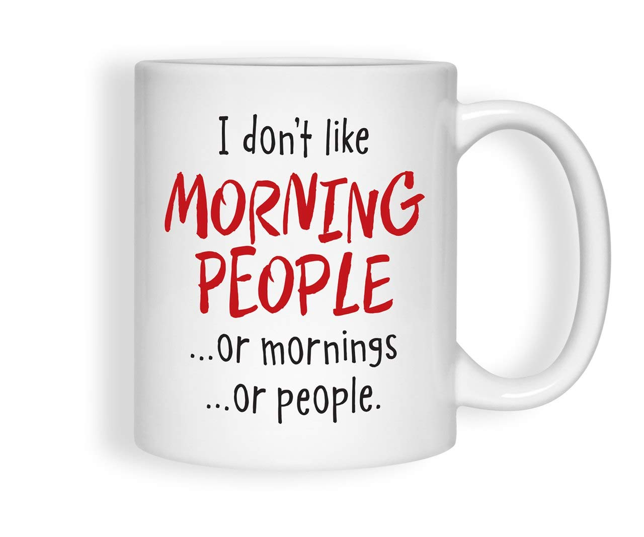 マグカップ I don't like morning people.or mornings.or people B07MC1B2WK