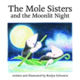 The Mole Sisters and Moonlit Night