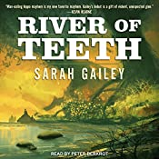 River of Teeth: River of Teeth Series, Book 1 | Sarah Gailey