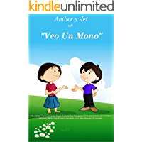 """Libro Infantil: """"VEO UN MONO"""" Cuento Interactivo Para Ir A Dormir Para Principiantes O Jóvenes Lectores (de 3-6 Años). (Amber y Jet nº 1)"""