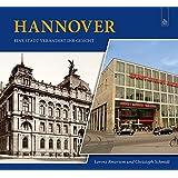 Hannover: Eine Stadt verändert ihr Gesicht