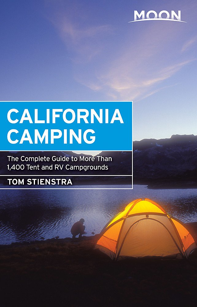 Download Moon California Camping: The Complete Guide to More Than 1,400 Tent and RV Campgrounds (Moon Outdoors) pdf
