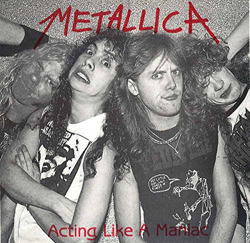 Metallica - Acting Like A Maniac (Live) - Zortam Music