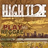 Play Me Reggae by High Tide (2007-12-11)