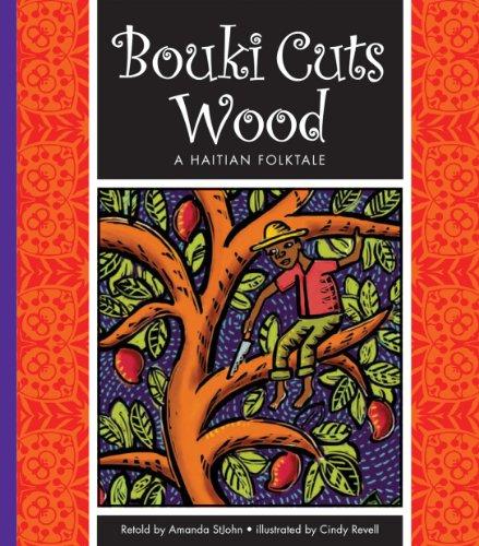 Haitian Folk Art - Bouki Cuts Wood: A Haitian Folktale (Folktales from Around the World)