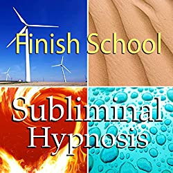Finish School with Subliminal Affirmations