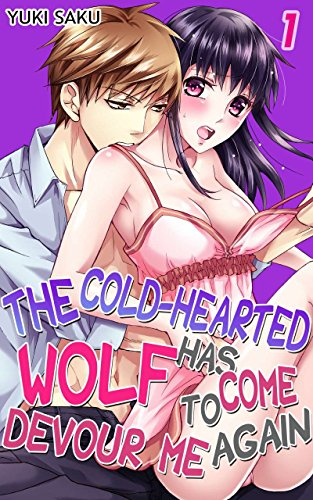 The cold-hearted wolf has come to devour me again Vol.1 (TL Manga)