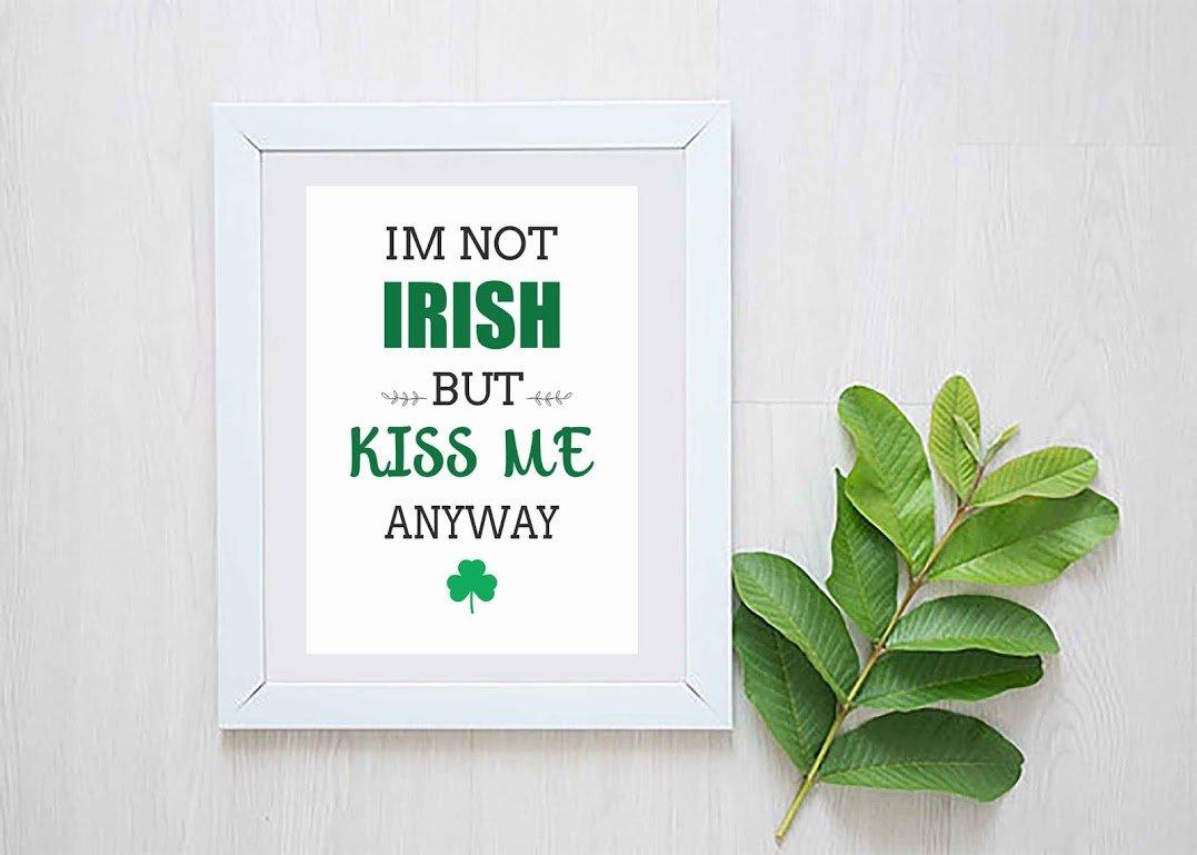 Home Decor Green St Kiss Me Im Irish Printable File Irish Blessing Patricks Day Art Print Kiss Me Im Irish Home Decor Lucky Wall Art