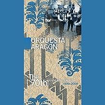 The 70th Anniversary Album by Orquesta Aragon (2010-05-11)