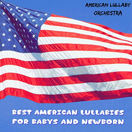 Best American Lullabies for Babys and Newborn (Best Lullabies For Newborns)