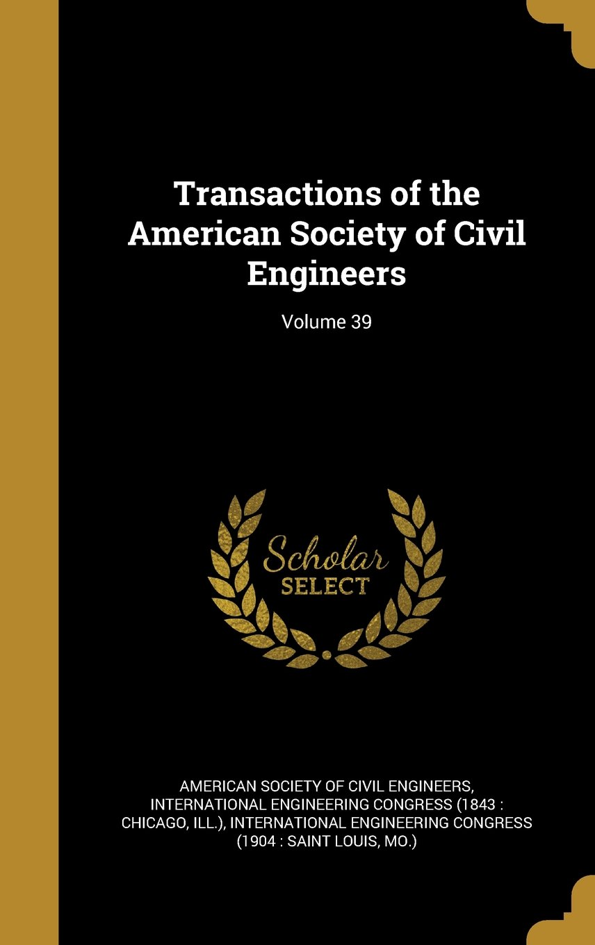 Download Transactions of the American Society of Civil Engineers; Volume 39 pdf epub