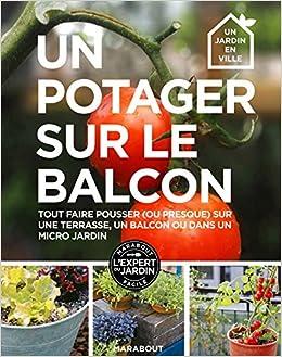 Amazon Fr Un Potager Sur Le Balcon Collectif Livres
