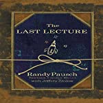 The Last Lecture: Really Achieving Your Childhood Dreams - Lessons in Living | Randy Pausch,Jeffrey Zaslow