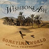 Sometime World: An Mca Travelogue by WISHBONE ASH (2014-06-11)