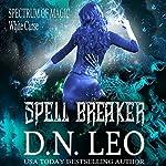 Spell Breaker: Spectrum of Magic, Book 1 | D.N. Leo