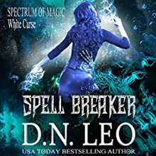 Spell Breaker: Spectrum of Magic, Book 1 Audiobook by D.N. Leo Narrated by Claire Lindsay