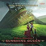The Glorious Adventures of the Sunshine Queen | Geraldine McCaughrean