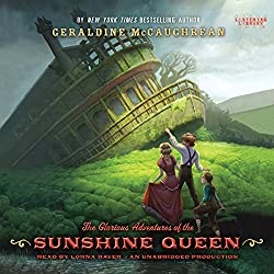 The Glorious Adventures of the Sunshine Queen