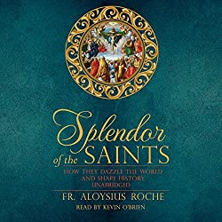 The Splendor of the Saints