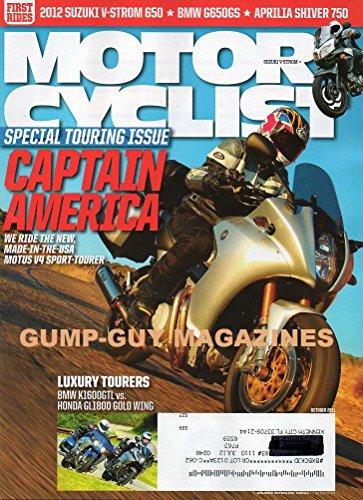 Motorcyclist Magazine October 2011 CAPTAIN AMERICA SPECIAL TOURNING ISSUE 2012 Suzuki V-Storm 650 BMW G650GS& K1600GL Aprilia Shiver 750 HONDA GL1800 GOLD WING BMW F800GS TRIUMPH