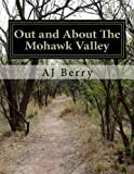 Out and about the Mohawk Valley, A. J. Berry, 1500790397