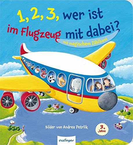 1, 2, 3, wer ist im Flugzeug mit dabei?: Mit magischem Zählband Pappbilderbuch – 11. April 2014 Sally Hopgood Andrea Petrlik Ulrike Sauerhöfer 3480231586