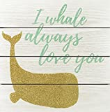 "Linden Ave AVE10109 I Whale Always Love You Wall Décor 10"" x 10"""